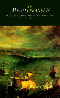 The Mediterranean and the Mediterranean World in the Age of P... by Fernand Braudel