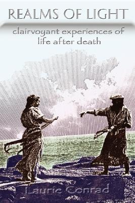 Realms of Light: Clairvoyant Experiences of Life After Death