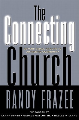 The Connecting Church by Randy Frazee