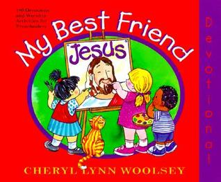My Best Friend Jesus: 180 Devotions and Worship Activities for Preschoolers