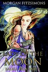 Lady of the Moon: Book 1 of the Kalria Saga