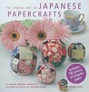 The Simple Art of Japanese Papercrafts - Learn how to create 24 beautiful oriental projects - Includes over 50 pieces of stunning origami paper