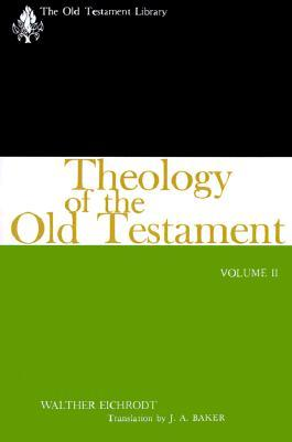 Theology of the Old Testament: Volume II