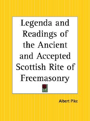 Legenda and Readings of the Ancient and Accepted Scottish Rite of Freemasonry
