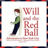 Will and the Red Ball - Adventures in New York City