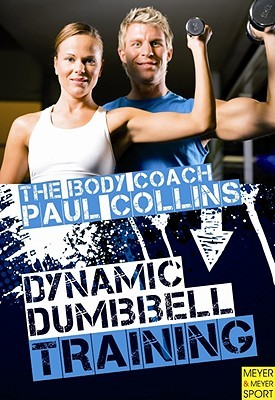 Dynamic Dumbbell Training: The Ultimate Guide to Strength and Power Training with Australia's Body Coach