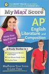 My Max Score AP English Literature and Composition: Maximize Your Score in Less Time