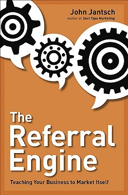 The Referral Engine by John Jantsch