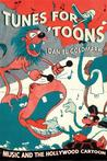 Tunes for 'Toons: Music and the Hollywood Cartoon