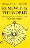 Renewing the World: Plains Indian Religion and Morality