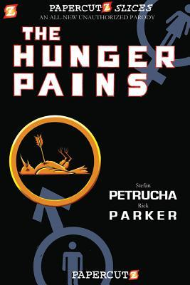 The Hunger Pains by Stefan Petrucha