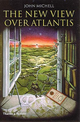 The New View Over Atlantis by John Michell