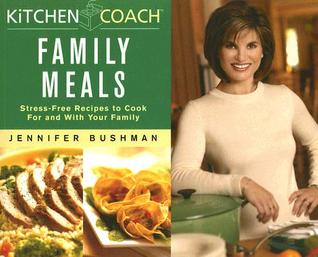 Kitchen Coach Family Meals: Stress-Free Recipes to Cook For and With Your Family (Kitchen Coach)