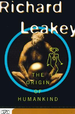 The Origin Of Humankind by Richard E. Leakey