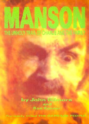Manson: The Unholy Trail of Charles and the Family: The Unholy Trail of Charlie and the Family