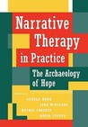 Narrative Therapy in Practice: The Archaeology of Hope