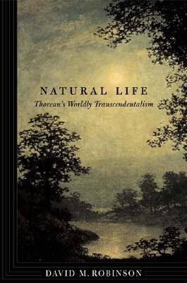 Natural Life: Thoreau's Worldly Transcendentalism