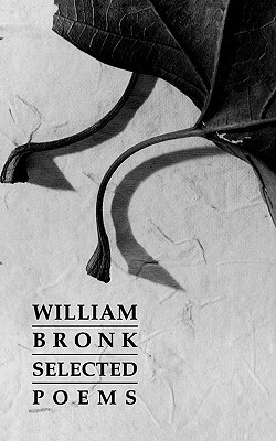 Selected Poems by William Bronk