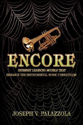 Encore: Internet Learning Models That Enhance the Instrumental Music Curriculum