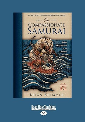 The Compassionate Samurai: Being Extraordinary in an Ordinary World (Easyread Large Edition)