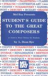 Student's Guide to the Great Composers: A Guide to Music History for Students