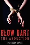 Blow Dart: The Abduction