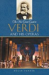 The New Grove Guide to Verdi and His Operas