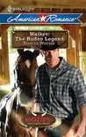 Walker: The Rodeo Legend (Harlequin American Romance) (The Codys: The First Family of Rodeo, #1)