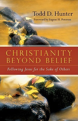 Christianity Beyond Belief by Todd D. Hunter