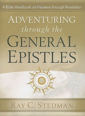 Adventuring Through The General Epistles (Adventuring Through the Bible)
