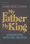 My Father, My King: Connecting with the Creator