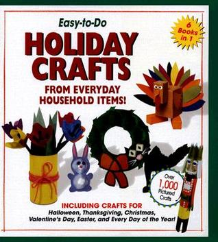 Easy-to-Do Holiday Crafts From Everyday Household Items! by Sharon Dunn Umnik