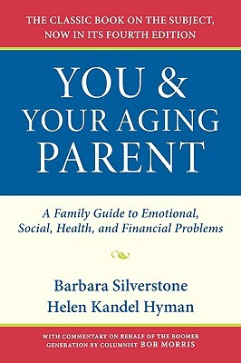 You & Your Aging Parent by Barbara Silverstone