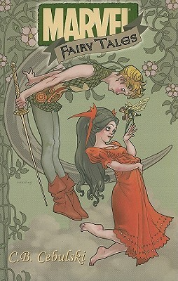 Marvel Fairy Tales by C.B. Cebulski