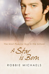 A Star is Born (The Most Popular Guy in the School, Book 3)
