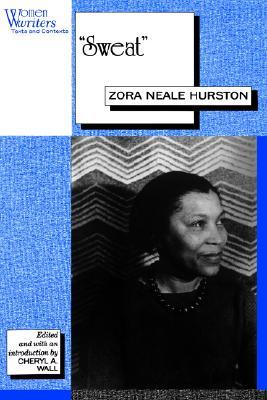 """sweat by zoe neale hurston Sweat"""" by zora neale hurston is filled with many religious symbolism good versus evil plays a large role in the development of delia and skype jones, as characters the story is about delia, an african american woman who is a washwoman for whites."""