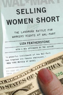 Selling Women Short: The Landmark Battle for Workers' Rights at Wal-Mart