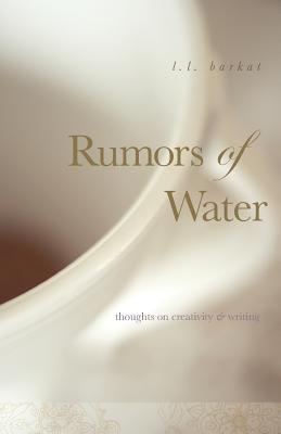 Rumors of Water: Thoughts on Creativity & Writing
