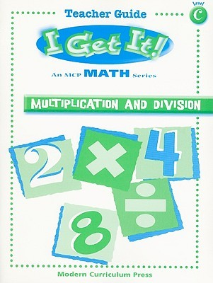 I Get It! Multiplication and Division