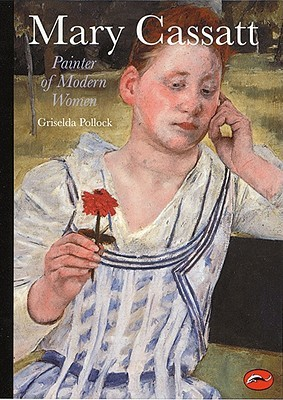 Mary Cassatt: Painter of Modern Women