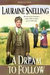A Dream to Follow by Lauraine Snelling
