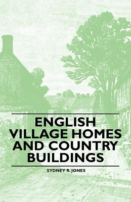 English Village Homes and Country Buildings