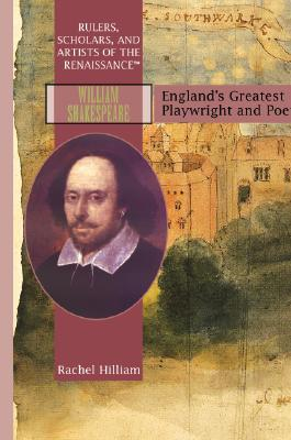 William Shakespeare: Englands Greatest Playwright and Poet