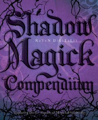 Shadow Magick Compendium by Raven Digitalis
