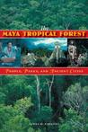 The Maya Tropical Forest: People, Parks, & Ancient Cities