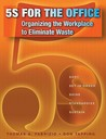 5S for the Office: Organizing the Workplace to Eliminate Waste [With CDROM]