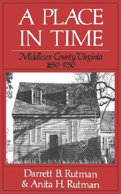 A Place in Time: Middlesex Country, Virginia, 1650-1750