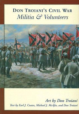 Don Troiani's Civil War Militia & Volunteers
