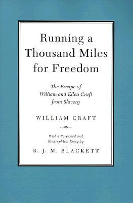 Running a Thousand Miles for Freedom by Ellen Craft