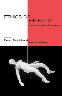 Ethics of the Body: Postconventional Challenges